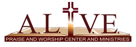 Alive Praise and Worship Center and Ministries